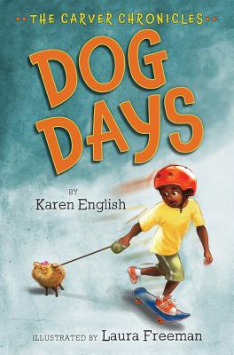 Click for more detail about Dog Days: The Carver Chronicles, Book One by Karen English