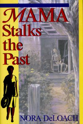 Click for more detail about Mama Stalks the Past by Nora Deloach