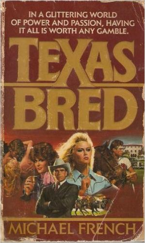Click for more detail about Texas Bred by Michael R. French