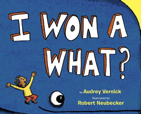 Click for more detail about I Won a What? by Audrey Vernick