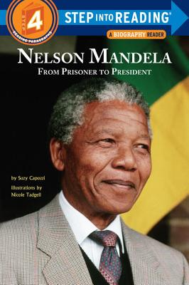 Click for more detail about Nelson Mandela: From Prisoner to President by Suzy Capozzi