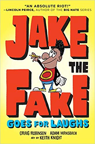 Click for more detail about Jake the Fake Goes for Laughs by Craig Robinson and Adam Mansbach