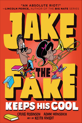 Book Cover Jake the Fake Keeps His Cool by Craig Robinson and Adam Mansbach