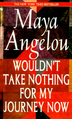 Book Cover Wouldn't Take Nothing for My Journey Now by Maya Angelou