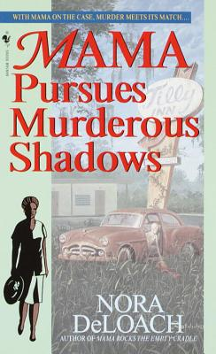 Click for more detail about Mama Pursues Murderous Shadows by Nora Deloach