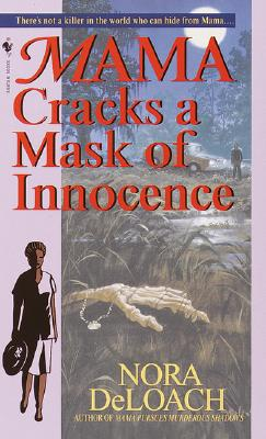 Click for more detail about Mama Cracks a Mask of Innocence by Nora Deloach