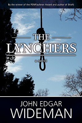 Click for more detail about The Lynchers by John Edgar Wideman