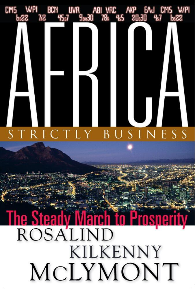 Click for more detail about Africa: Strictly Business, The Steady March To Prosperity by Rosalind Kilkenny McLymont