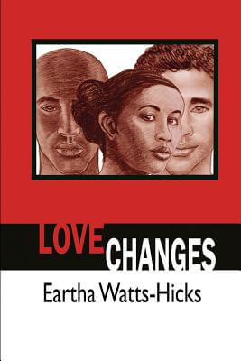 Book Cover Love Changes by Eartha Watts-Hicks