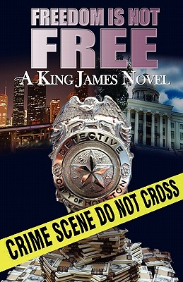 book cover Freedom is Not Free by King James
