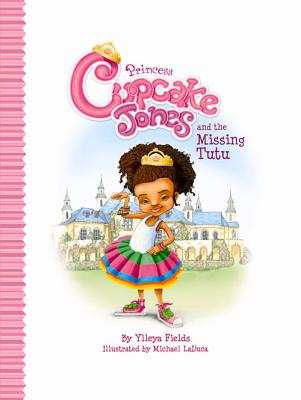 Click for more detail about Princess Cupcake Jones and the Missing Tutu (Princess Cupcake Jones Series) by Ylleya Fields