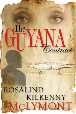Click for more detail about The Guyana Contract by Rosalind Kilkenny McLymont