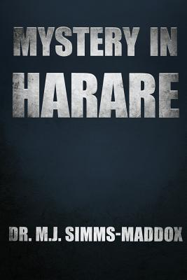 Click for more detail about Mystery in Harare: Priscilla's Journey into Southern Africa by M. J. Simms-Maddox