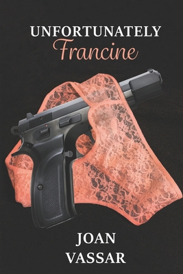 Click for more detail about Unfortunately Francine by Joan Vassar