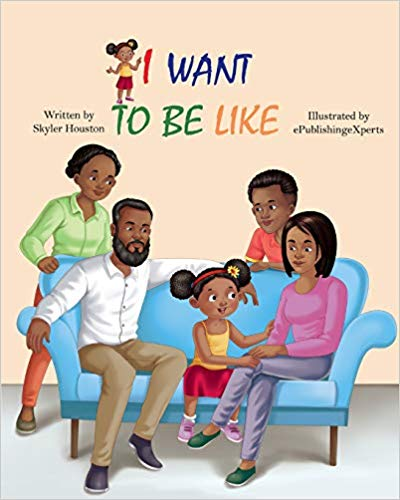 Click for more detail about I Want to be Like by Skyler Houston