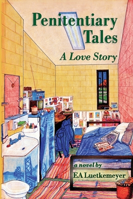 Click for a larger image of Penitentiary Tales: A Love Story