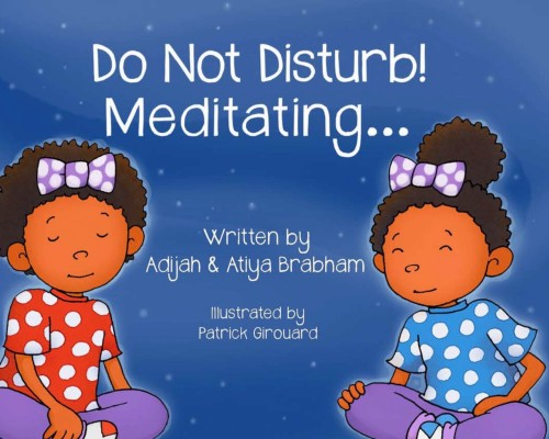 Click for more detail about Do Not Disturb! Meditating… by Adijah & Atiya Brabham