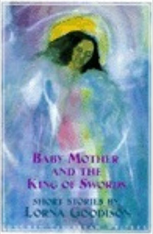 Click for more detail about Baby Mother and the King of Swords (Longman Caribbean Writers Series) by Lorna Goodison