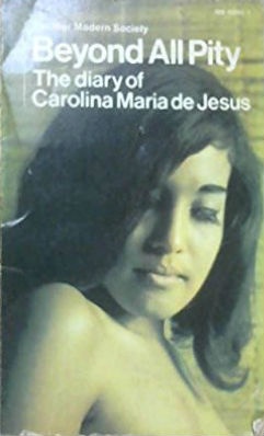 Click for more detail about Beyond All Pity (Modern Society) by Carolina Maria de Jesus