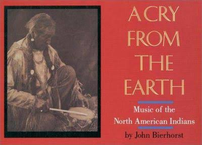 Click for a larger image of A cry from the earth: Music of the North American Indians