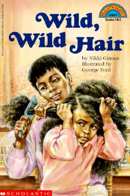 Click for more detail about Wild, Wild Hair by Nikki Grimes