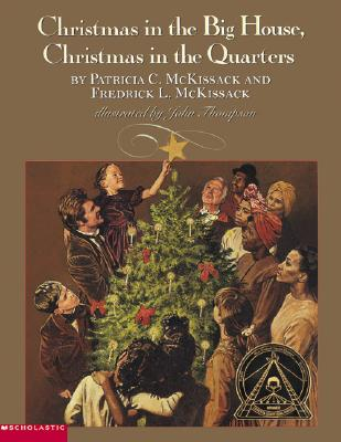 Click for more detail about Christmas In The Big House: Christmas In The Quarters by Patricia C. McKissack and Fredrick McKissack