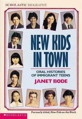 Click for more detail about New Kids In Town: Oral Histories Of Immigrant Teens (Scholastic Biography) by Janet Bode