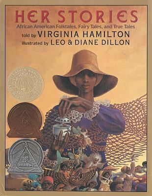 Click for more detail about Her Stories: African American Folktales, Fairy Tales, And True Tales (Coretta Scott King Author Award Winner) by Virginia Hamilton