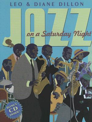 Click for more detail about Jazz On A Saturday Night (Coretta Scott King Honor Book) by Leo & Diane Dillon