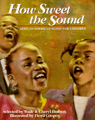 Book Cover How Sweet the Sound: African-American Songs for Children by Wade Hudson