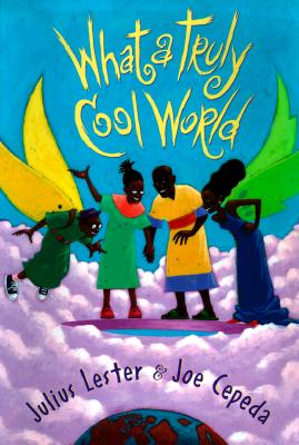 Click for more detail about What A Truly Cool World by Julius Lester