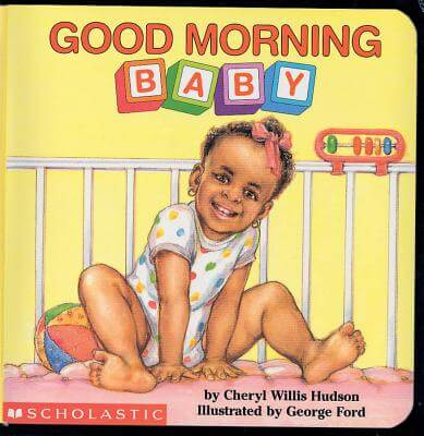 Click for more detail about Good Morning, Baby (What A Baby) by Cheryl Willis Hudson