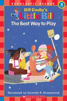 Click for more detail about The Best Way to Play: A Little Bill Book for Beginning Readers, Level 3 by Bill Cosby