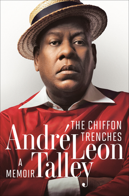 Click for more detail about The Chiffon Trenches: A Memoir by André Leon Talley