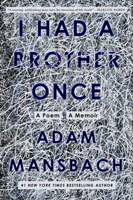 Book Cover I Had a Brother Once: A Poem, a Memoir by Adam Mansbach