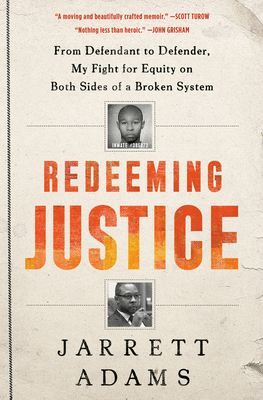 Click for more detail about Redeeming Justice: From Defendant to Defender, My Fight for Equity on Both Sides of a Broken System by Jarrett Adams