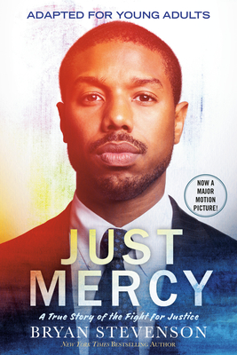 Click for more detail about Just Mercy: A True Story of the Fight for Justice by Bryan Stevenson