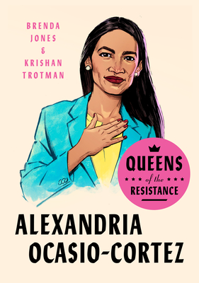 Click for a larger image of Queens of the Resistance: Alexandria Ocasio-Cortez