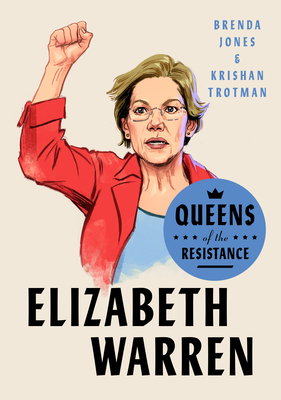 Click for a larger image of Queens of the Resistance: Elizabeth Warren