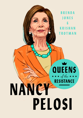 Click for more detail about Queens of the Resistance: Nancy Pelosi by Brenda Jones and Krishan Trotman