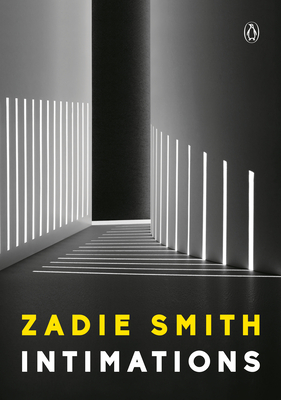 Click for more detail about Intimations: Six Essays by Zadie Smith