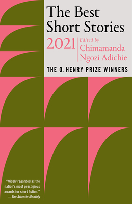 Click for more detail about The Best Short Stories 2021: The O. Henry Prize Winners by Chimamanda Ngozi Adichie