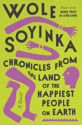 Book Cover Chronicles from the Land of the Happiest People on Earth by Wole Soyinka