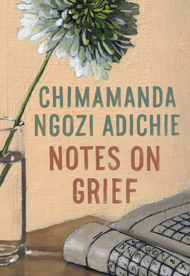 Click for more detail about Notes on Grief by Chimamanda Ngozi Adichie