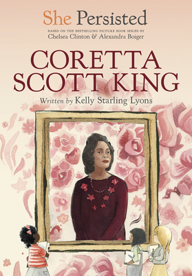 Book Cover She Persisted: Coretta Scott King by Kelly Starling Lyons