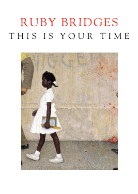 Click for more detail about This Is Your Time by Ruby Bridges