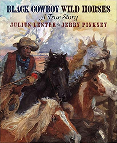 Click for more detail about Black Cowboy, Wild Horses by Julius Lester and Jerry Pinkney
