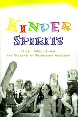 Click for more detail about Kinder Spirits: Children Helping Children in the Fight Against Hunger by Vicki L. Hubbard