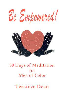 Click for more detail about Be Empowered: 30 Days of Meditation for Men of Color by Terrance Dean