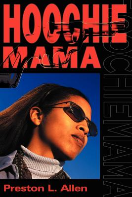 Click for more detail about Hoochie Mama by Preston L. Allen